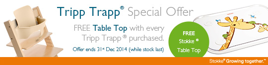 Tripp Trapp ® Special Offer - FREE Table Top with every Tripp Trapp ® purchased. Offer ends 31st Dec 2014 (while stock last)