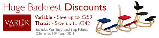 Free Variér Backrest. Variable - save up to £259 - Thatsit - save up to £450. Offer ends 31st March 2015. Excludes Paul Smith and Step Fabrics